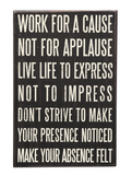 Work for a Cause, Not for Applause Motivational Box Sign in Wood with White Lettering