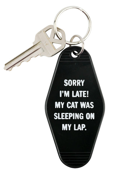 Sorry I'm Late! My Cat Was Sleeping On My Lap. Keychain in Black