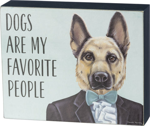 Dogs Are My Favorite People German Shepherd Box Sign in Blue