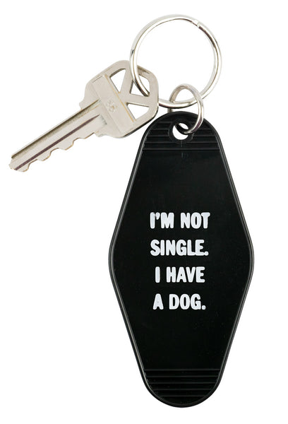 I'm Not Single. I Have A Dog. Keychain in Black