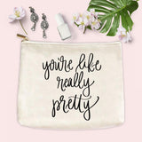 You're Like Really Pretty Make-up Bag in Cotton Canvas