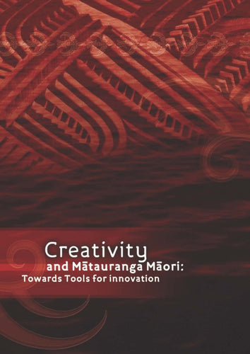 Creativity and Mātauranga Māori: Towards Tools for Innovation