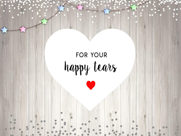 Heart For Your Happy Tears  Stickers Wedding Throw Me Stickers Heart Wedding Stickers Wedding Favor Stickers UK Seller Stickers