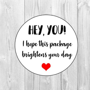 Hey You Packaging Stickers, I Hope This Package Brightens Your Day Stickers, Envelope Stickers, With Love Stickers, Round Stickers