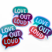 "Three holographic stickers with a design that says ""Love Out Loud"""