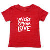 Lovers Gonna Love <br /><em>baby t-shirt</em>