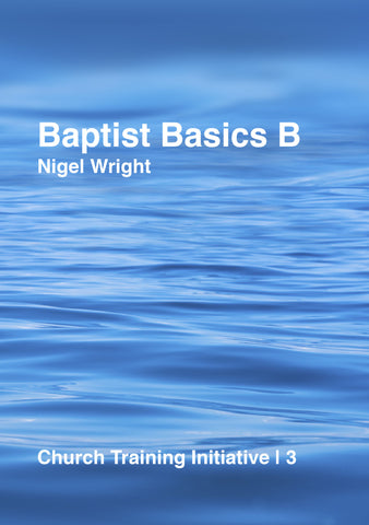 Church Training Initiative - Baptist Basics B