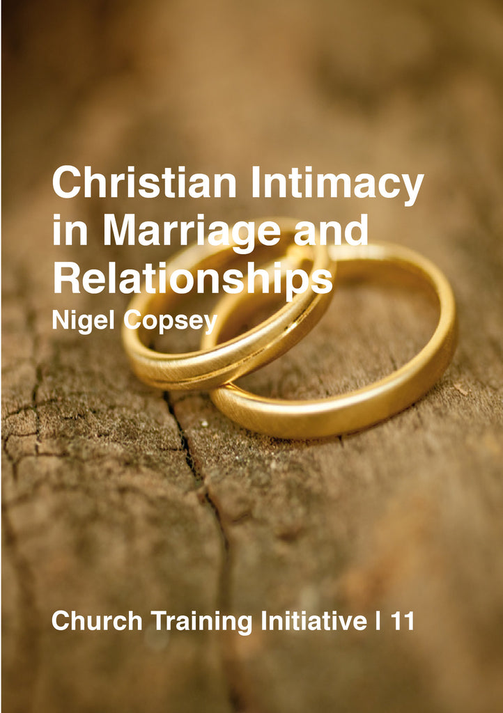 Church Training Initiative - Christian Intimacy in Marriage and  Relationships