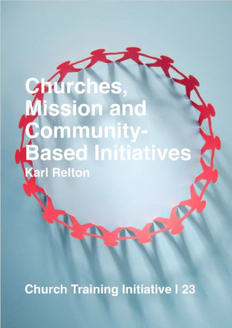 Church Training Initiative - Churches, Mission and Community Based Initiatives