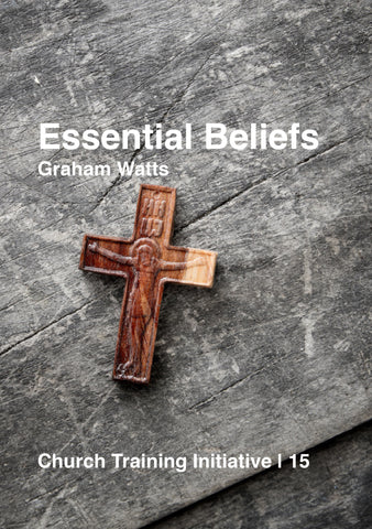 Church Training Initiative - Essential Beliefs