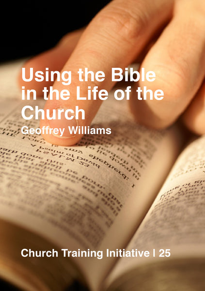 Church Training Initiative - Using the Bible in the Life of the Church