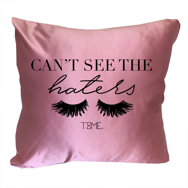 CAN'T SEE THE HATERS DECORATIVE PILLOW