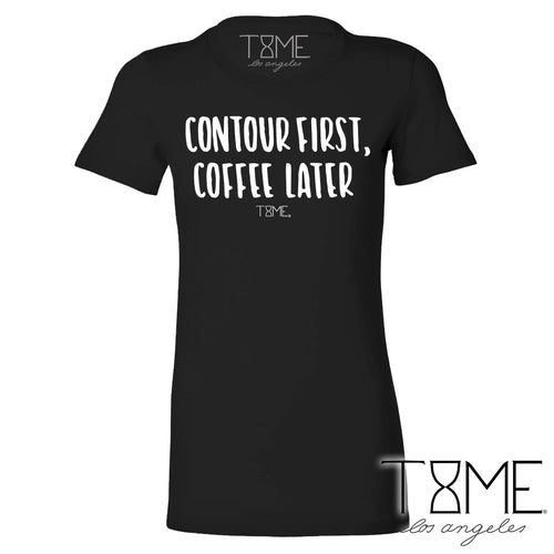 CONTOUR FIRST, COFFEE LATER TEE