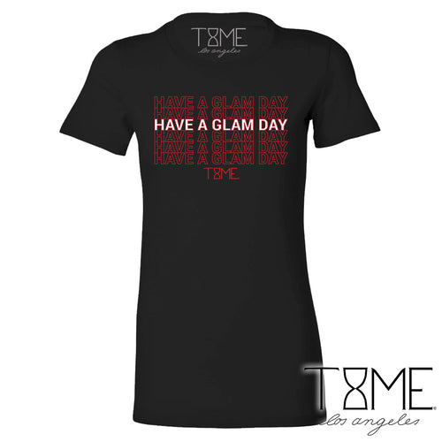 HAVE A GLAM DAY TEE