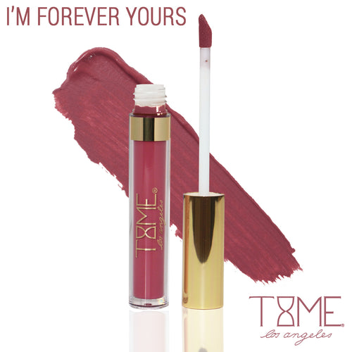 I'M FOREVER YOURS - LUXE MATTE LIQUID LIPSTICK