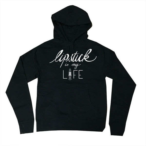 LIPSTICK IS MY LIFE HOODIE