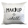 MAKEUP & CHILL DECORATIVE PILLOW