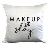 MAKEUP & SLAY DECORATIVE PILLOW