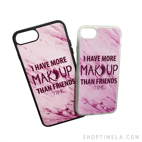 MORE MAKEUP THAN FRIENDS PHONE CASE