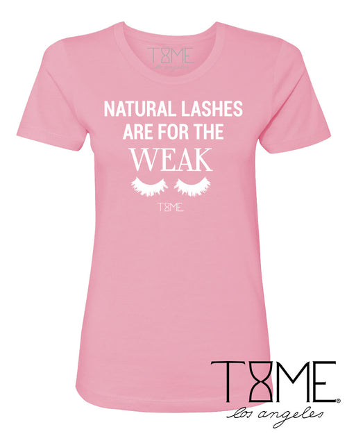 NATURAL LASHES ARE FOR THE WEAK TEE