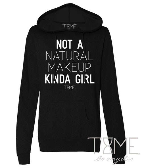 NOT A NATURAL MAKEUP KINDA GIRL HOODIE
