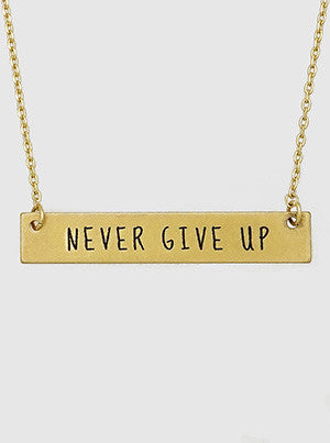 Never Give Up Engraved Metal Bar Delicate Necklace