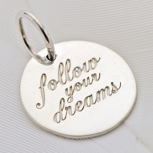 Follow Your Dreams Charm was $33