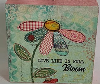 Daisy Live life in full Bloom ~ block sign~HB9