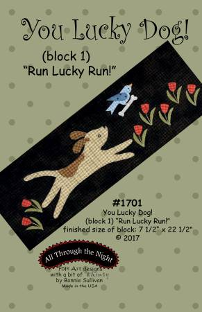 "Bonnie Sullivan- You Lucky Dog Block 1 ""Run Lucky Dog"" pattern"