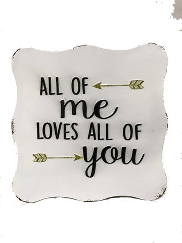 NEW PRODUCT Metal sign ~ All of me loves all of you