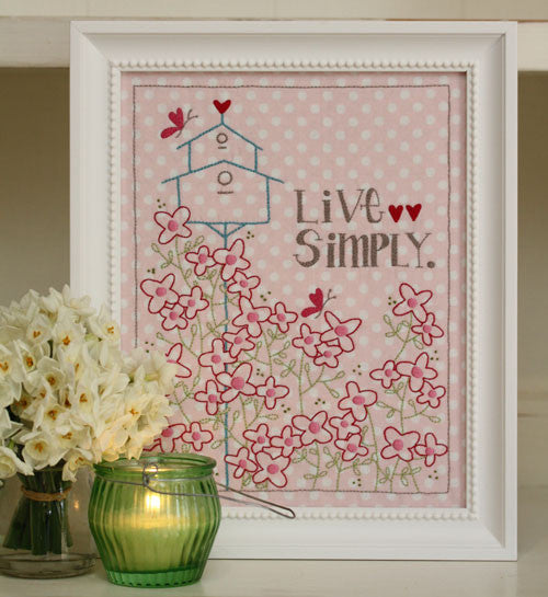 """Live Simply""  Stitchery - Leanne Beasley"