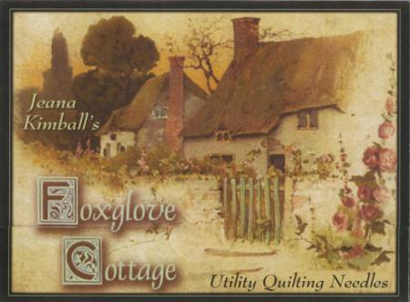 Foxglove Cottage Sampler ~ 4 Utility Quilting Needles