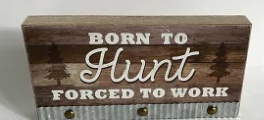 Born to Hunt~  block sign