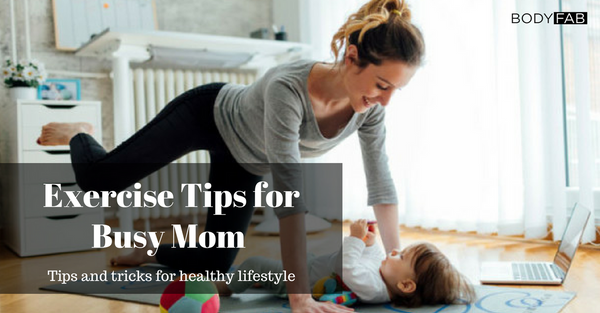 Exercise Tips for Busy Mom at Home