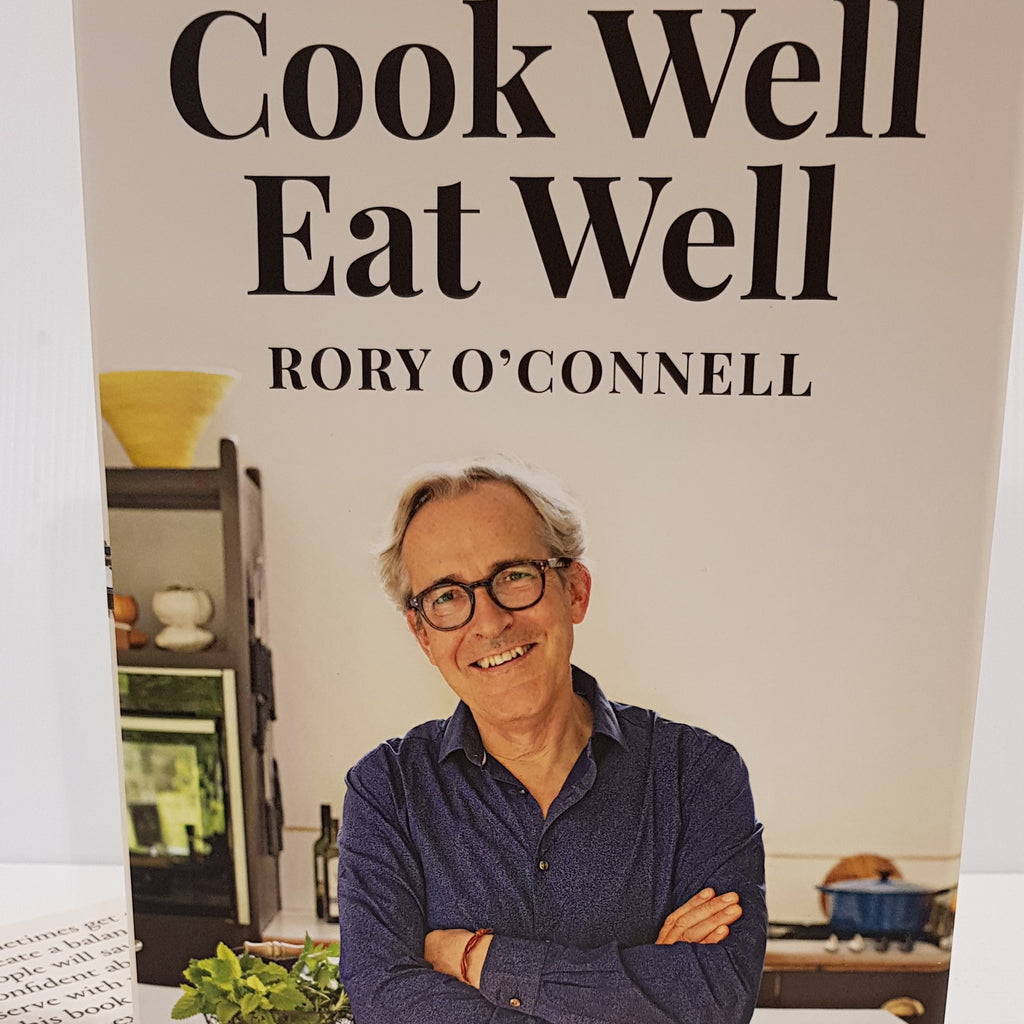 Cook Well Eat Well  Rory O Connell Irish Cookbook of the Year