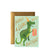 Rifle Paper Co Have A Dino-Mite Birthday Card