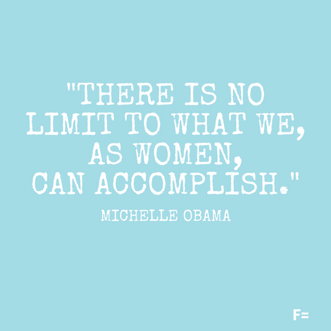 Michelle Obama's Top 10 Empowering Quotes – F =