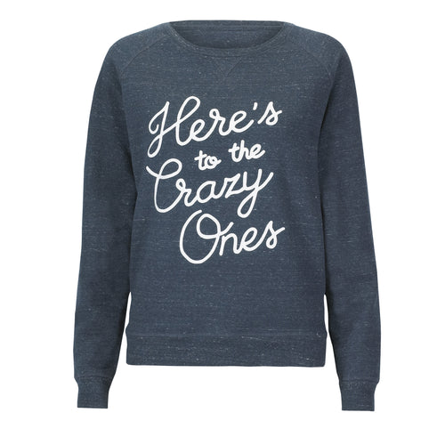 New Style 'Here's to The Crazy Ones Sweatshirt - MORE STOCK COMING SOON