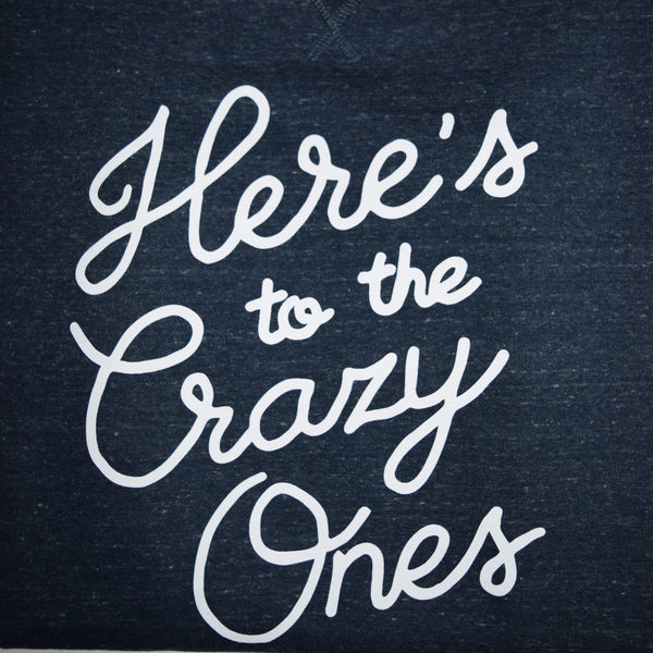 New Style 'Here's to The Crazy Ones Sweatshirt