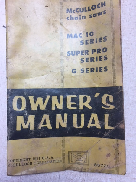 85726 McCulloch 1971 MCCULLOCH MAC 10 / PRO MAC / SUPER PRO /G SERIES / CHAIN SAW OWNER`S MANUAL