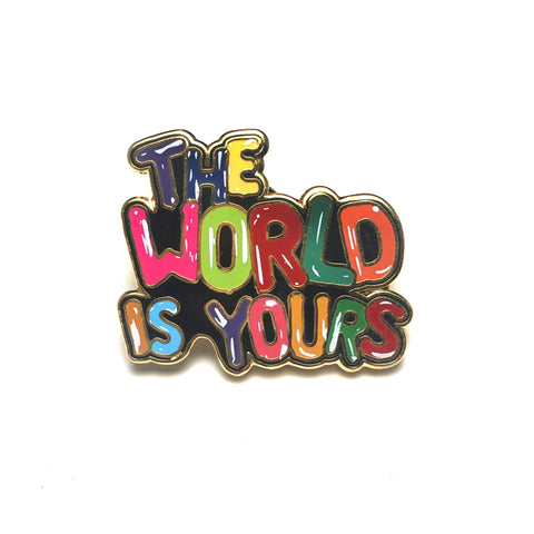 World Is Yours - Pin