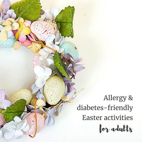 Allergies Diabetes Easter activities for adults