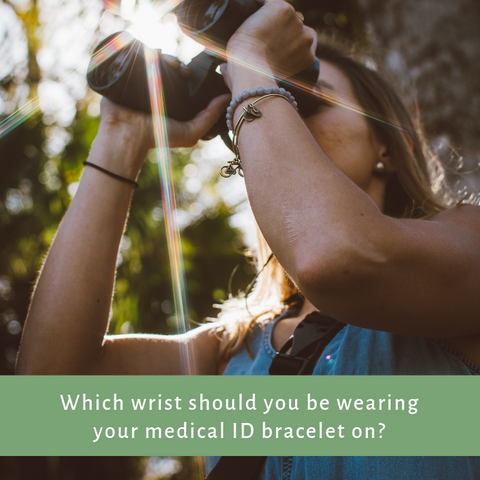 Which wrist should you wear your medical bracelet on