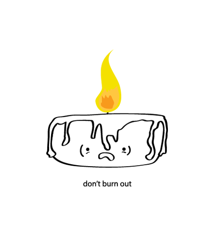 Don't Burn Out