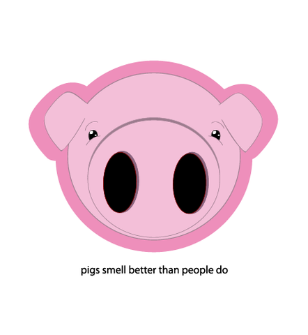 Pigs Smell Better