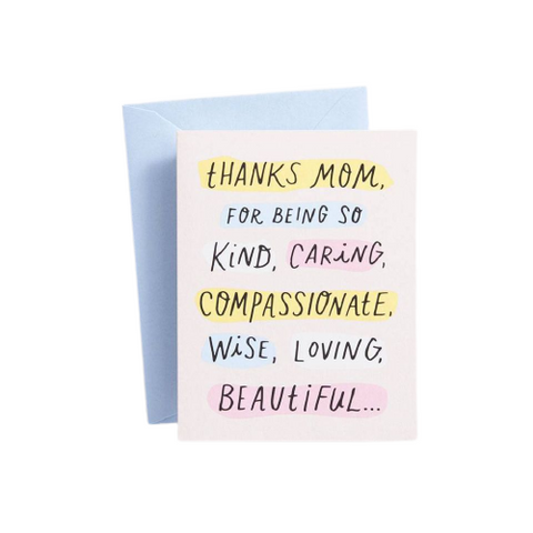 Thanks Mom, For Being So Kind, Caring ... Card