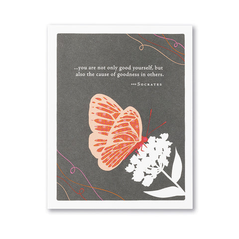 You Are Not Only Good Yourself Greeting Card