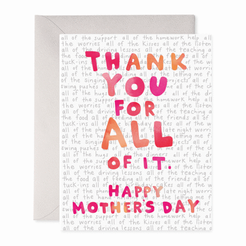 Mother's Day Card  - Thank You For All Of It