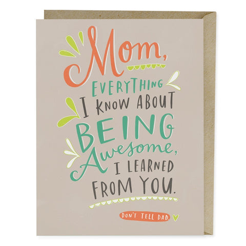 Mom, Everything I Know About Being Awesome, I Learned From You Card