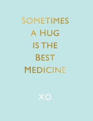 Sometime A Hug Is The Best Medicine Greeting Card